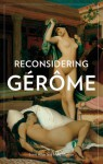 Reconsidering Gerome - Scott Allan, Mary Morton