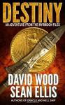 Destiny: An Adventure from the Myrmidon Files (Volume 1) - David Wood, Sean Ellis