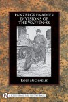 Panzergrenadier Divisions of the Waffen-SS - Rolf Michaelis