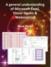 A General Understanding of Microsoft Excel, Visual Studio & Webmatrix2 - Mark Taylor