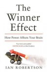 The Winner Effect: How Power Affects Your Brain - Ian H. Robertson