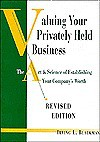 Value Your Privately-Held Business: The Art & Science of Establishing Your Company's Worth - Irving L. Blackman