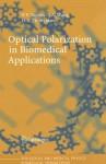 Optical Polarization in Biomedical Applications - Valery V. Tuchin, Lihong Wang, Dmitry A. Zimnyakov
