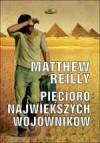 Pięcioro największych wojowników - Matthew Reilly