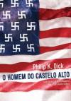 O Homem do Castelo Alto - Philip K. Dick, David Soares