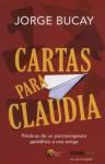 Cartas para Claudia: Palabras de un psicoterapeuta gestáltico a una amiga (Versión Hispanoamericana) (Biblioteca Jorge Bucay) - Jorge Bucay