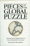 Pieces of the Global Puzzle: International Approaches to Environmental Concerns - Anne M. Blackburn