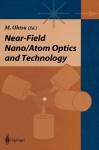 Near-Field Nano/Atom Optics and Technology - Motoichi Ohtsu