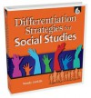 Differentiation Strategies for Social Studies, Grades K-12 [With CDROM] - Wendy Conklin