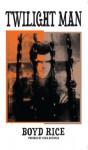 Twilight Man - Boyd Rice, Nina Antonia