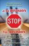 Stop a la Division: Dividir Es Morir, Perdonar Es Vivir - Silvano Espindola