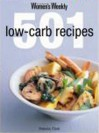 501 Low Carb Recipes (Australian Women's Weekly) - Pamela Clark, Australian Women's Weekly, ACP Books Staff