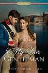 My Fair Gentleman (Proper Romance) - Nancy Campbell Allen