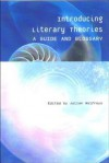 Introducing Literary Theories: A Guide and Glossary - Julian Wolfreys