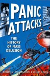 Panic Attacks: The History of Mass Delusion - Robert E. Bartholomew, Hilary Evans