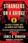 Strangers on a Bridge: The Case of Colonel Abel and Francis Gary Powers - James Donovan, Jason Matthews