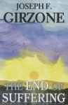 The End of Suffering - Joseph F Girzone