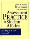 Assessment Practice in Student Affairs: An Applications Manual - M. Lee Upcraft