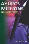 AyJay's Millions: An A.J. Carlin Mystery - Jack Wassermann