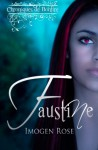 Chroniques de Bonfire, Tome 1: Faustine (French Edition) - Imogen Rose, Alice Endamne