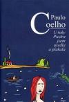 U řeky Piedra jsem usedla a plakala - Pavla Lidmilová, Paulo Coelho