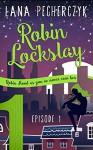 Robin Lockslay Episode One: The Honey Trap (Robin's 'Hood Book 1) - Lana Pecherczyk