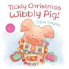 Tickly Christmas Wibbly Pig! - Mick Inkpen