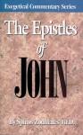 The Epistles Of John (Exegetical Commentary Series) - Spiros Zodhiates