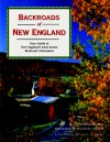 Backroads of New England: Your Guide To New England's Most Scenic Backroad Adventures - Kim Knox Beckius, William H. Johnson