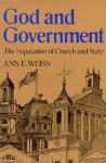 God and Government: The Separation of Church and State - Ann E. Weiss