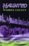 Haunted Warren County - David J. Pitkin