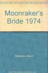 Moonraker's Bride 1974 - Madeleine Brent