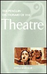 The Penguin Dictionary of the Theatre - Jonathan Law