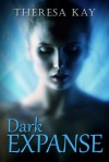 Dark Expanse - Theresa Kay