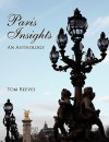 Paris Insights - An Anthology - Tom Reeves