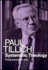Systematic Theology. Three Volumes in One - Paul Tillich