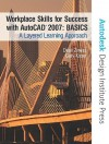 Workplace Skills for Success with AutoCAD Basics: A Layered Learning Approach [With CDROM] - Gary Koser