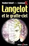 Langelot et le gratte-ciel - Lieutenant X, Vladimir Volkoff, Laurent Bidot