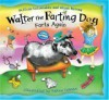 Walter The Farting Dog Farts Again (Picture Puffins) - William Kotzwinkle Glenn Murray, Audrey Colman, William Kotzwinkle