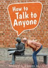 How To Talk To Anyone! - Andrew Wright