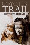 Coyote's Trail - Edward M. Erdelac