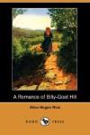 A Romance of Billy-Goat Hill (Dodo Press) - Alice Hegan Rice