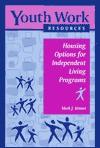Housing Options for Independent Living Programs - Mark J. Kroner, Robin Nixon
