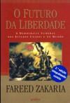 O Futuro da Liberdade - Fareed Zakaria, Arnaldo M. A. Gonçalves