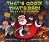 That's Good! That's Bad! on Santa's Journey - Margery Cuyler, Michael Garland