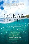 Ocean Country: One Woman's Voyage from Peril to Hope in her Quest To Save the Seas - Liz Cunningham, Carl Safina