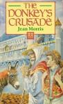 The Donkey's Crusade - Jean Morris