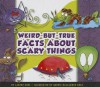 Weird-But-True Facts about Scary Things - Lauren Coss, Mernie Gallagher-Cole