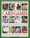 How to Play Winning Card Games: History, Rules, Skills, Tactics: A comprehensive teaching course designed to develop skills and competence at playing ... play, with over 700 color illustrations - Jeremy Harwood