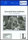 Grammatik lehren und lernen. Fernstudieneinheit 01. (Lernmaterialien) - Herman Funk, Michael Koenig